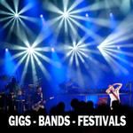 GIGS, BANDS & FESTIVALS