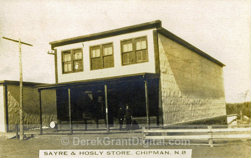 Sayre & Hosley Store Chipman New Brunswick Canada - Historic New Brunswick