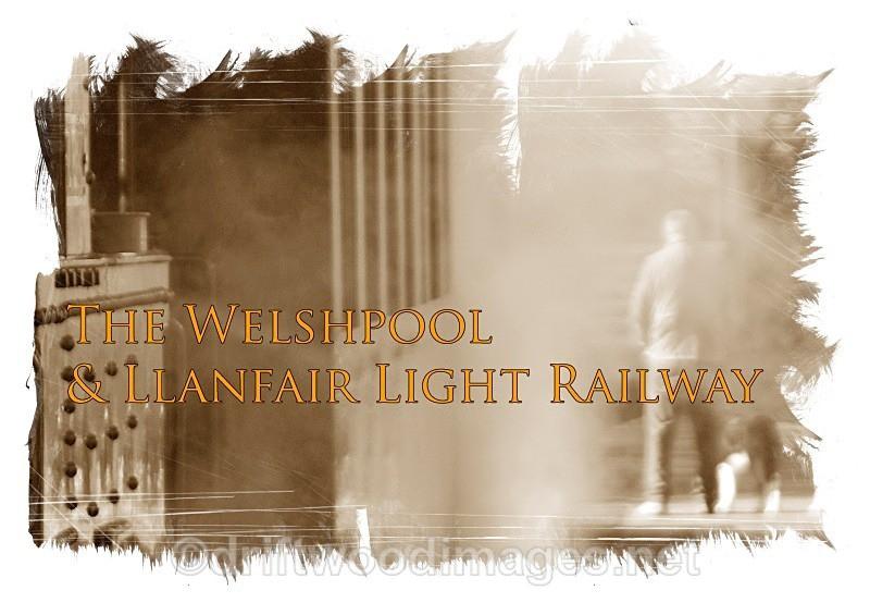 The Earl and steam - The Welshpool & Llanfair Light Railway